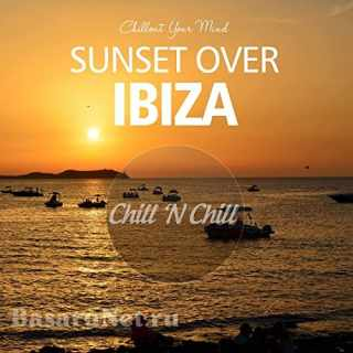 Sunset over Ibiza: Chillout Your Mind (2021) FLAC