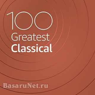 100 Greatest Classical (2021)
