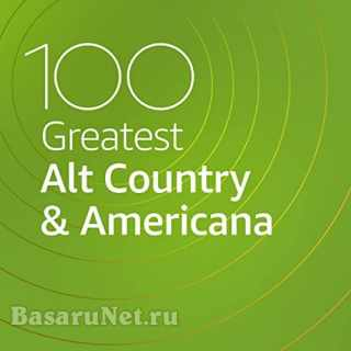 100 Greatest Alt Country and Americana (2021)
