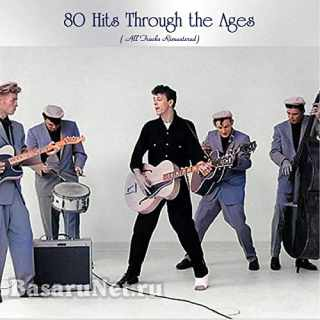 80 Hits Through the Ages (All Tracks Remastered) (2021)