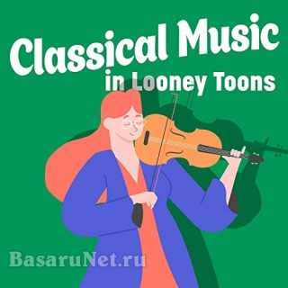 Classical Music in Looney Toons (2021)