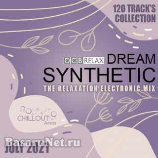 Dream Synthetic: The Relax Electronic Mix (2021)