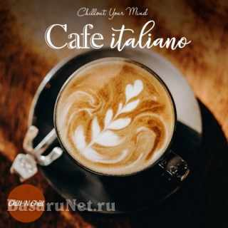 Cafe Italiano: Chillout Your Mind (2021) FLAC