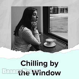 Chilling By The Window (2021)