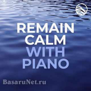 Remain Calm with Piano (2021) FLAC