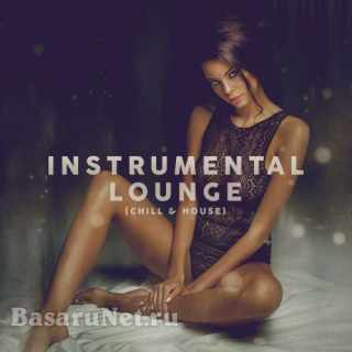 Instrumental Lounge (Chill and House) (2021)