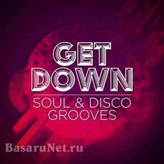 Get Down Soul and Disco Grooves (2021)