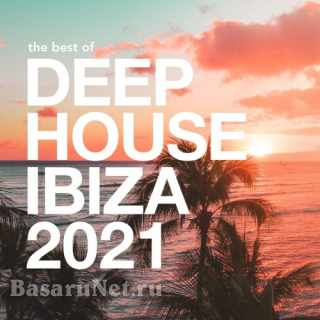 The Best of Deep House Ibiza 2021 (2021)