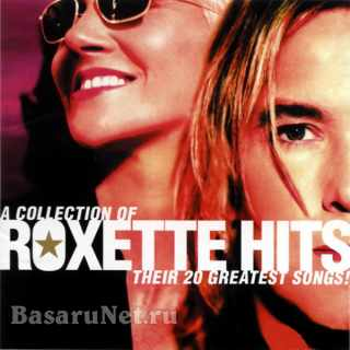 Roxette - Roxette Hits! A Collection Of Their 20 Greatest Songs! (2006) FLAC