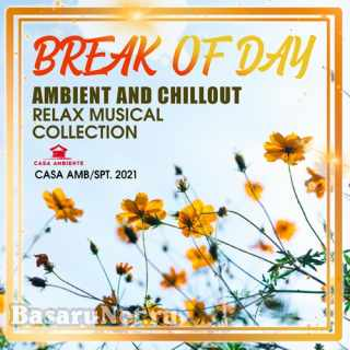 Break Of Day: Ambient & Chillout Mix (2021)