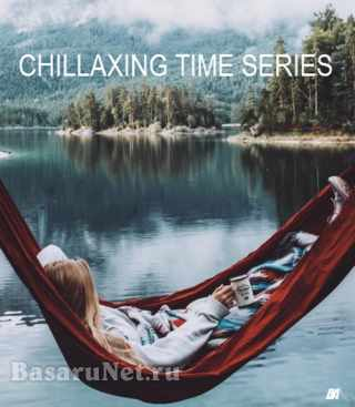 Chillaxing Time Series - 10 Releases (2013-2021)