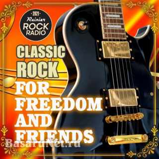 For Freedom And Friends: Rock Classic Compilation (2021)