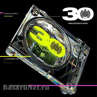 30 Years: Three Decades Of Dance - Ministry Of Sound (3CD Box Set) (2021) FLAC