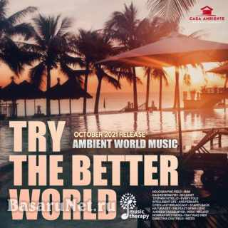 Try The Better World (2021)